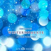 Besondere Wintermomente